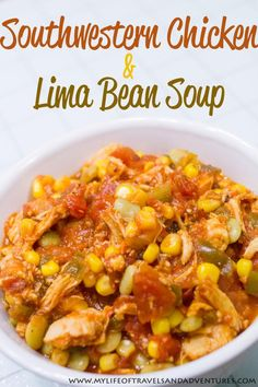 My Life of Travels and Adventures: Southwestern Chicken & Lima Bean Soup