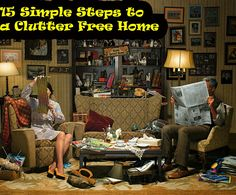 15 Simple Steps to a Clutter Free Home ~ Home Decors