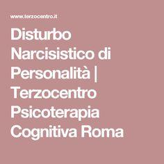 Disturbo Narcisistico di Personalità | Terzocentro Psicoterapia Cognitiva Roma