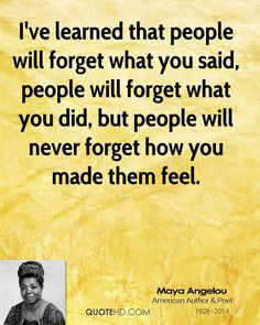 maya angelou quotes | maya-angelou-maya-angelou-ive-learned-that-people-will-forget-what.jpg