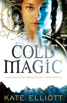 Cold Magic by Kate Elliott, looking forward to the 3rd book in this series coming out soon.