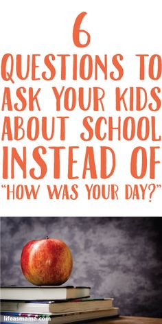 """6 Questions To Ask Your Kids About School Instead Of """"How Was Your Day?"""""""