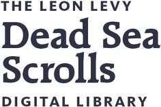 The Leon Levy Dead Sea Scrolls Digital Library offers an exceptional encounter with antiquity. Using the world's most advanced imaging technology, the Digital Library preserves thousands of scroll fragments, including the oldest known copies of biblical texts, now accessible to the public for the first time.