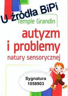 Autyzm i problemy natury sensorycznej / Temple Grandin Special Education, Ads, Books, Therapy, Speech Language Therapy, Literatura, Libros, Book, Book Illustrations