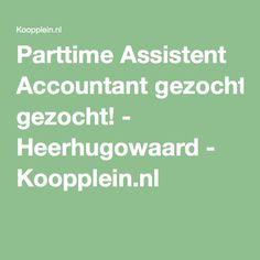 Parttime Assistent Accountant gezocht! - Heerhugowaard - Koopplein.nl