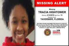 TRACIA HIGHTOWER, Age Now: 15, Missing: 02/14/2016. Missing From TAVERNIER, FL. ANYONE HAVING INFORMATION SHOULD CONTACT: Monroe County Sheriff's Office (Florida) 1-305-289-2430.