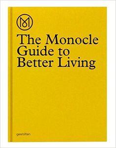 The Monocle Guide to Better Living: Andrew Tuck, Santiago Rodriguez Tarditi: 8601404357374: Amazon.com: Books