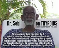 Dr. Sebi on Thyroids!