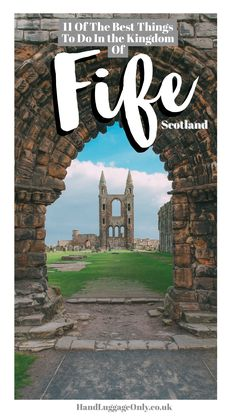 Best Things To Do In The Kingdom Of Fife, Scotland (1)