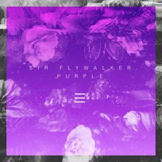 (Mixtape)  Sir Flywalker - Purple http://orangemixtapes.com/mixtape/S/976/1509-sir-flywalker-purple.html @Dárrin Givens @Orange Mixtapes