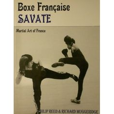 Boxe Française Savate [by Philip Reed and Richard Muggeridge]