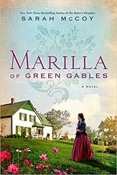 Marilla of Green Gables: A Novel: Sarah McCoy: 9780062697714: Amazon.com: Books