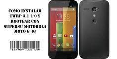 Instalar TWRP y Rootear con SuperSu Motorola Moto G 4G