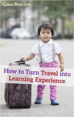 How to turn family travels into fun learning experience for kids from iGame Mom