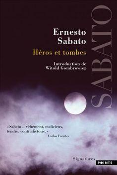 Héros et Tombes de Ernesto Sabato