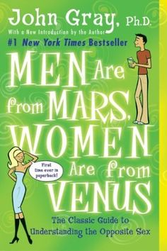 Men Are from Mars, Women Are from Venus - John Gray. An interesting book to read I think :)