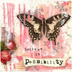 believe in possibility - this is a gorgeous shabby chic french inspired butterfly painting. Beautiful red flowers and vintage inspired wallpaper in the background.