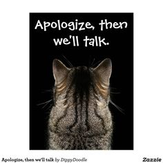 Apologize, then we'll talk postcard