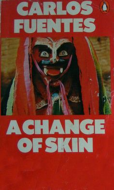 Change of Skin by Carlos Fuentes