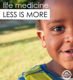 life medicine tips and tricks to a more full like with your kids