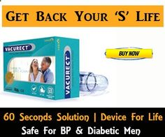 Vacurect is the natural solution for #erectile dysfunction & Premature ejaculation. Get vacurect device online at discount price and above 5 pieces buy at whole sale price.