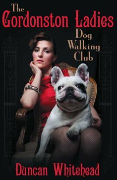 The Gordonston Ladies Dog Walking Club by Duncan Whitehead. $6.33. 199 pages. Author: Duncan Whitehead. Publisher: Dog Ear Publishing, LLC (December 2, 2012)