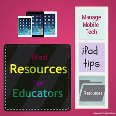 iPad Resources (Managing Mobile Devices, iPad Tips, iPad Deployment, & PLNs)