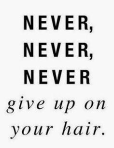 Never never give up on your hair! #Motivation from #PrettyDollfacedAZ
