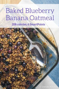 Baked Blueberry Banana Oatmeal - Slender Kitchen