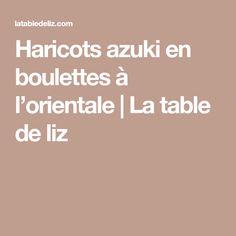 Haricots azuki en boulettes à l'orientale | La table de liz