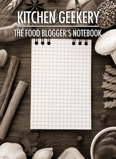 Kitchen Geekery: Keeping a Kitchen Notebook for Recipe Development | Food Bloggers of Canada