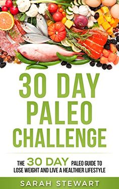 Paleo Diet Food List, Menu, Recipes – Caveman, Paleolithic Foods 30 Day Paleo Challenge: The 30 Day Paleo Guide to Lose Weight and Live a Healthier Lifestyle Day Challenge) Paleo Diet Shopping List, Paleo Diet Food List, Paleo Bread, Paleo Menu, Keto Foods, Paleo Diet Rules, Paleo Diet Plan, Diet Plans, 30 Day Paleo Challenge