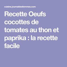 Recette Oeufs cocottes de tomates au thon et paprika : la recette facile