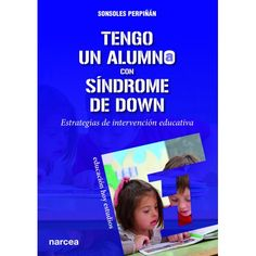 Tengo un alumno con sindrome de down / Sonsoles Perpiñan, Narcea, 2018 Frosted Flakes, Art, Down Syndrome, Studio, School, Fotografia, Kunst, Art Education