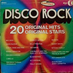 Disco Rock, 20 Original Hits, 20 Original Stars : In the days when Saturday Night Fever was a hit movie!