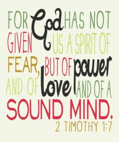 2 Timothy 1:7 Helps me cope with my husband's deployment.