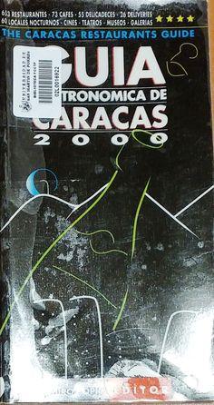 Título: Guía gastronómica de Caracas 2000 = The Caracas restaurants guide / Ubicación: FCCTP – Gastronomía – Tercer piso / Código: G/VE/ 647.95 G 2000