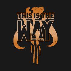 This is the Way B - The Mandalorian - T-Shirt Star Wars Pictures, Star Wars Images, Star Wars Fan Art, Boba Fett Mandalorian, Gravure Laser, Star Wars Tattoo, Star Wars Baby, Star Wars Wallpaper, Star War 3