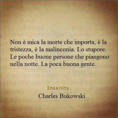 Charles Bukowski, Wise Quotes, Funny Quotes, Inspirational Quotes, Italian Quotes, Feelings Words, Quote Citation, Deep Words, Before Us