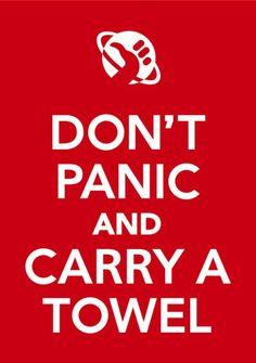 Dont Panic (And Carry a Towel) Dia da Toalha - Guia do Mochileiro das Galxias Towel Day - Hitchhikers Guide to the Galaxy Douglas Adams, The Hitchhiker, Hitchhikers Guide, Geek Stuff, Guide To The Galaxy, Nerd Love, Don't Panic, Geek Out, Nerd Geek