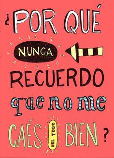 no me caés (del todo) bien by marcelilla pilla, via Flickr