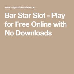 Bar Star is a colourful slot from Core Gaming that combines retro style with modern features. Enjoy scatters, free spins and a progressive jackpot! Free Slot Games, Free Slots, Slot Machine, Play, Arcade Machine
