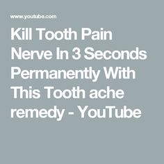 Kill Tooth Pain Nerve In 3 Seconds Permanently Tooth ache remedy Severe Tooth Pain, Tooth Pain Relief, Front Tooth Pain, Tooth Nerve, Tooth Infection, Remedies For Tooth Ache, Teeth Health, Nerve Pain, Natural Medicine