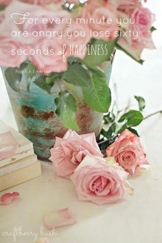 """Inspiring quote: """"For every minute you are angry you lose sixty seconds of happiness."""""""