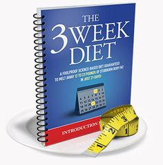 THE 3 WEEK DIET is a revolutionary new diet system that not only guarantees to help you lose weight — it promises to help you lose more weight — all body fat — faster than anything else you've ever tried.
