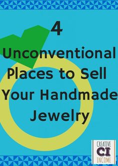 4 Unconventional Places to Sell Your Handmade Jewelry