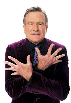 Robin Williams. He is so funny, and yet he can be so dramatic. I just want to be him.
