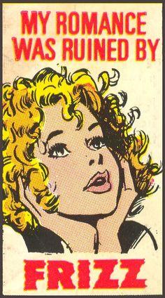 AHHHHHHHHH. My romance was ruined by FRIZZ!  frizzy hair | curly hair | hair humor | vintage | comic book illustration | hairdresser humor