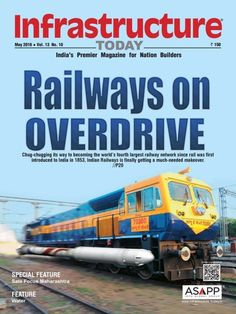 Infrastructure Today- May 2016 Issue- Railways on overdrive  #InfrastructureToday #IndianRailways #SolarEnergy #InfraToday #ebuildin
