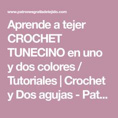 Aprende a tejer CROCHET TUNECINO en uno y dos colores / Tutoriales | Crochet y Dos agujas - Patrones de tejido Hippie Boho, Tunisian Crochet, Throw Pillows, Tricot, Mesh, Crochet Hats, How To Knit, Hand Embroidery, Hippie Bohemian